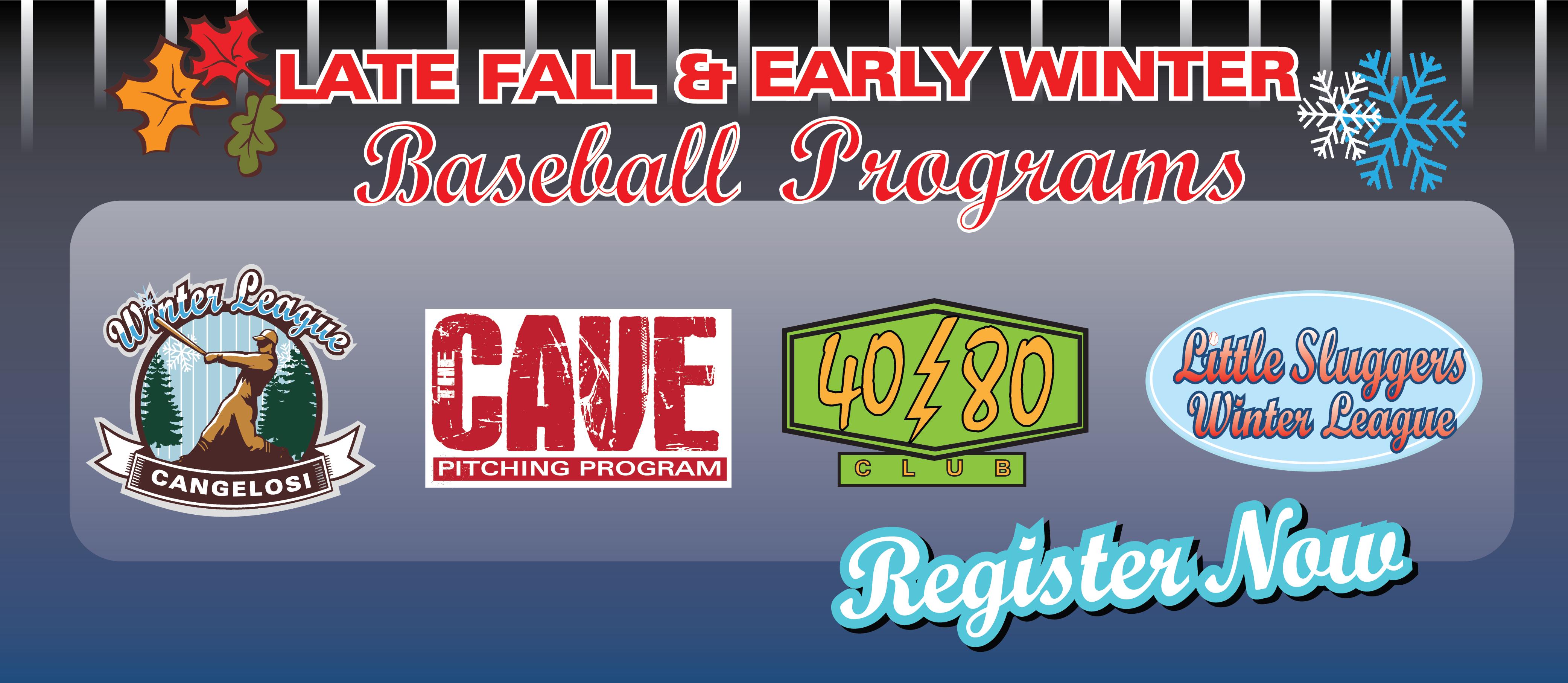Sep- Baseball Late Fall Programming (begin in Nov)